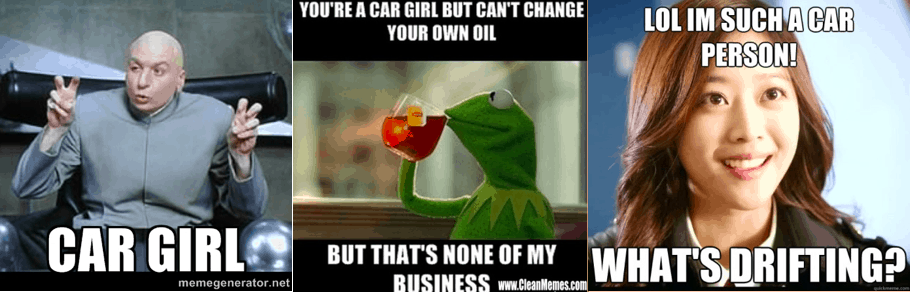 Car girls can't be fooled. We know a fake car person when we see one.