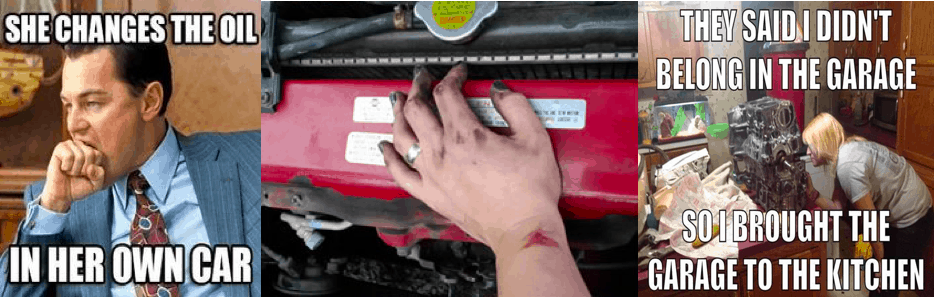 A true car girl knows how to care for her car, including changing her oil.